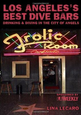 Los Angeles s Best Dive Bars  Drinking and Diving in the City of (Best Bars In Angeles City)