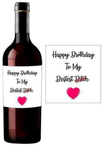 Personalised Wine Bottle Label For Female Women Best Friend bestie B*tch BL116