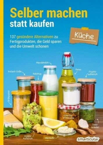 Selber machen statt kaufen - Küche (Taschenbuch) NEU