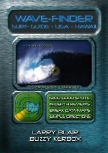 Wave-Finder, USA & Hawaii: The Ultimate Surf Travel Tool by Larry Blair, Buzzy …