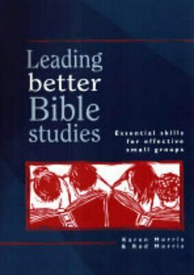 Leading Better Bible Studies: Essential Skills for Effective Small