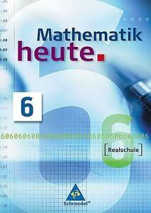 Mathematik heute 6.  Schülerband. Nordrhein-Westfalen ISBN 978-3-507-87806-8