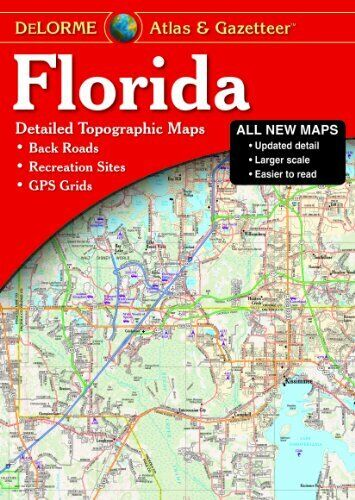 Florida State Atlas & Gazetteer, by DeLorme  - 2016, 11th edition