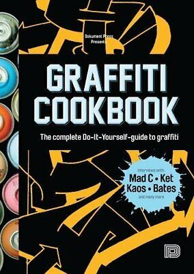 Graffiti Cookbook : A Guide to Techniques and Materials New Paperback Book