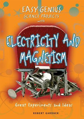Easy Genius Science Projects with Electricity and