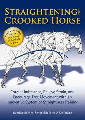 Straightening the Crooked Horse,Dressage Horsemanship Eventing Show Jumping