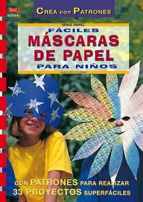 Serie Papel nº 14. FÁCILES MÁSCARAS DE PAPEL PARA NIÑOS (Cp Serie...
