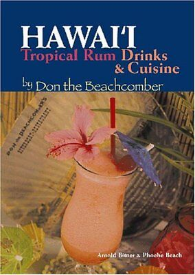 Hawaii Tropical Rum Drinks & Cuisine by Don the Beachcomber by  Arnold - Tropical Rum Drinks