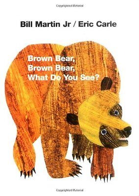 Brown Bear, Brown Bear, What Do You See? by Bill Martin Jr., Eric Carle  - Brown Bear Brown Bear Book