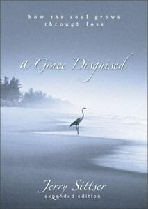 A Grace Disguised How The Soul Grows Through Loss - $5.57