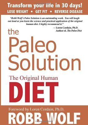 The Paleo Solution  The Original Human Diet
