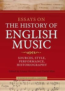 George Washington Essay Paper Essays On The History Of English Music  Sources Style Performance Good English Essays Examples also Essay Good Health Essays On The History Of English Music  Sources Style  1984 Essay Thesis