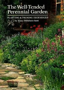 Well tended perennial garden by tracy disabato aust 1998 - The well tended perennial garden ...