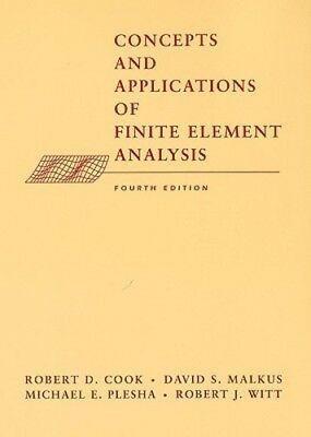 Concepts and Applications of Finite Element Analysis by Robert D Cook: