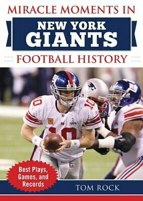 Miracle Moments in New York Giants Football History: Best Plays, Games, and: (Best Football Games 2019)