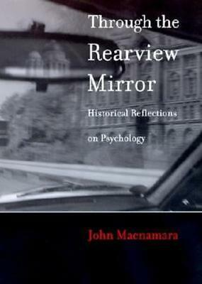 Through the Rearview Mirror: Historical Reflections on Psychology by MacNamara