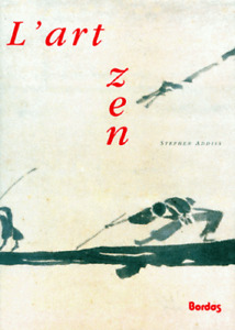 L'Art zen de Stephen Addiss (Neuf) - Sublime!
