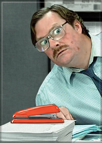 Office Space Photo Quality Magnet: Milton & His Stapler