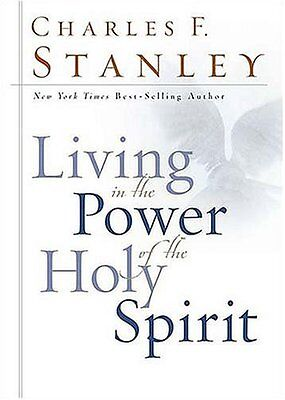 Living in the Power of the Holy Spirit by Charles F. Stanley (Living In The Power Of The Holy Spirit)