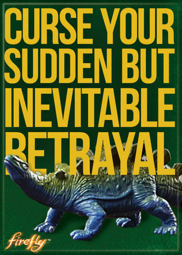 Firefly/Serenity Photo Quality Magnet: Curse Your Sudden But Inevitable Betrayal