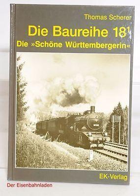"""Baureihe 18 1 """"Die schöne Württembergerin"""" Thomas Scherer EK Verlag --- Lad17"""
