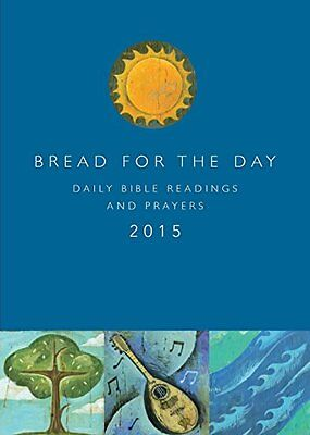 Bread for the Day 2015: Daily Bible Readings and P ()
