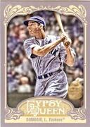 2012 Gypsy Queen Joe DiMaggio