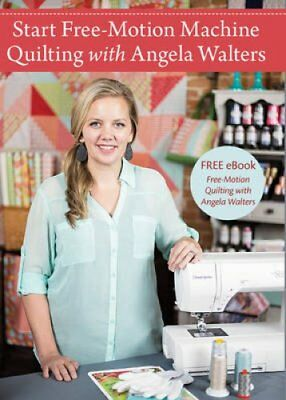 - Start Free-Motion Machine Quilting with Angela Walters DVD by Angela Walters...