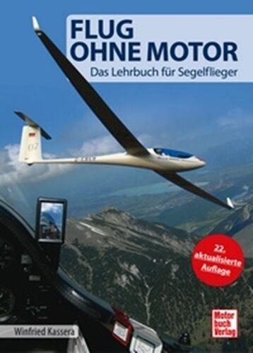 Flug ohne Motor Neu 22. aktualisierte Auflage