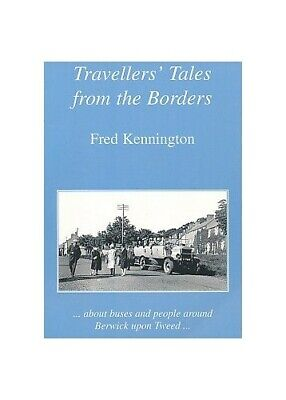 Travellers Tales from the Borders: About buses ... by Kennington, F.L. Paperback