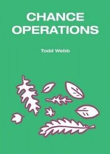 Chance Operations by Webb, Todd -Paperback