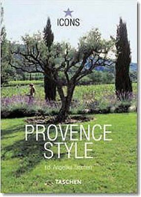 Provence Style: Landscapes, Houses, Interiors, Det