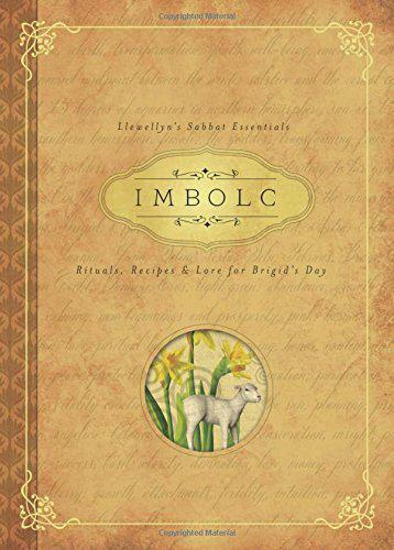 Imbolc: Rituals, Recipes and Lore for Brigid's Day (Llewellyn's Sabbat Essential