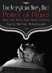 USED (GD) Understanding the Power of Prayer by Susie Marley-McDonnough
