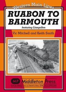 Ruabon to Barmouth: Featuring Llangollen by Vic Mitchell, Keith Smith...