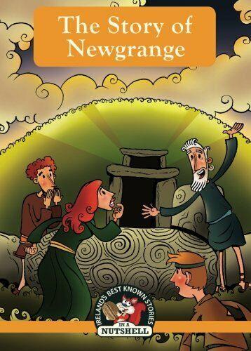 The Story Of Newgrange  Irish Myths   Legends In A Nutshell   Volume
