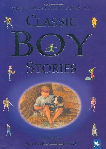 The Kingfisher Book of Classic Boy Stories,Michael Morpurgo- 9780753411285