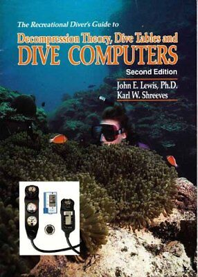 Decompression Dive Table - B005MKPIGE The Recreational Divers Guide to Decompression Theory, Dive Tables
