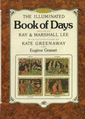 Illuminated Book of Days, The By Kay Lee, Marshall Lee, K. Greenaway, Eugene Gr
