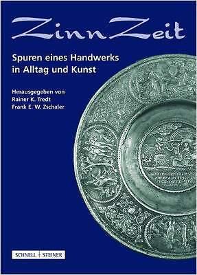 Fachbuch ZinnZeit, Spuren eines Handwerks in Alltag und Kunst, statt 19,90 €