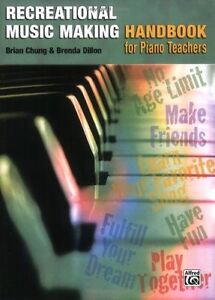 The Recreational Music Making Handbook: A Piano Teacher's Guide Brenda Dillon/ B