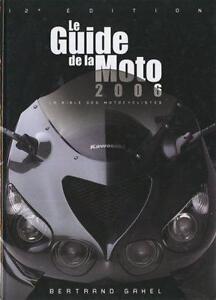 LE GUIDE DE LA MOTO 2006 BERTRAND GAHEL ÉTAT NEUF TAXES INCLUSES