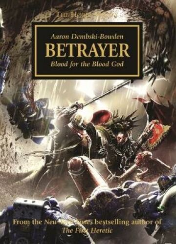 Betrayer (The Horus Heresy) by Aaron Dembski-Bowden.