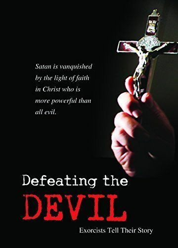 Defeating The Devil Exorcists Tell Their Story Dvd Satan Vanquished