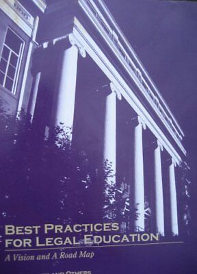 Best Practices for Legal Education: A Vision and (Best Practices For Legal Education)