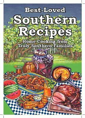 Best-Loved Southern Recipes: Home Cooking from (Best Loved Southern Recipes Cookbooks)