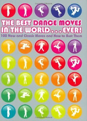 The Best Dance Moves in The World.....Ever! By Matt (Best Dance Moves Ever)