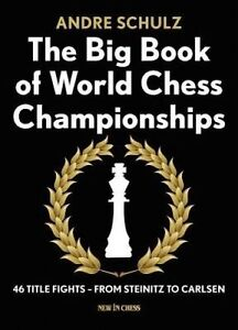 The Big Book World Chess Championships 46 Title Fights - by Schulz Andrie