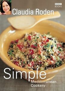 Claudia Roden's Simple Mediterranean Cookery By Claudia Roden