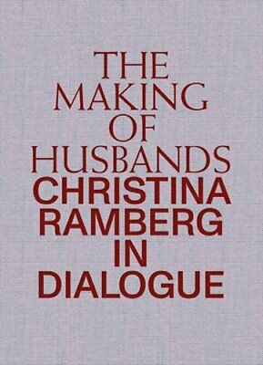 The Making of Husbands: Christina Ramberg in Dialogue by Christina Ramberg: Used
